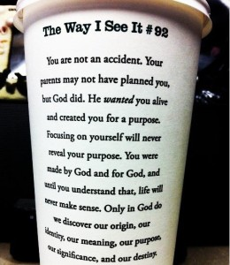 You're not going to find purpose and meaning for your life walking around searching for it. Those answers are found in the one who created you. A coffee cup doesn't design itself nor does it determine its purpose. Its creator does. When you find a relationship with your creator, the blindfold will be lifted and you will see and understand your why.